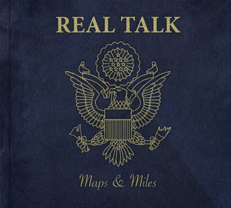 """Review: Real Talk, """"Maps &Miles"""""""